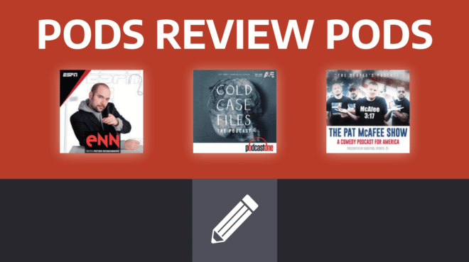 Pods Review Pods: ENN with Peter Rosenberg, Cold Case Files